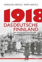Marjaliisa und Seppo Hentilä: 1918. Das deutsche Finnland